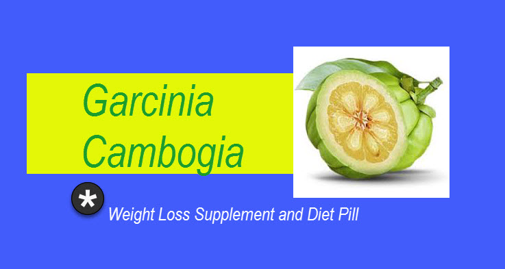 garcinia cambodia Weight Loss Supplement and Diet Pill